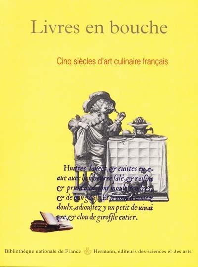 Livres En Bouche Cinq Siecles D Art Culinaire Francais Du