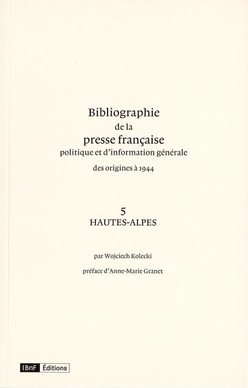 Bibliographie de la presse française : volume 5 Hautes-Alpes