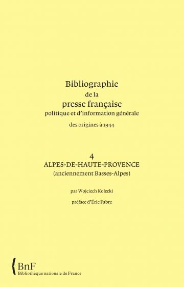 Bibliographie de la presse française : volume 4 Alpes-de-Haute-Provence