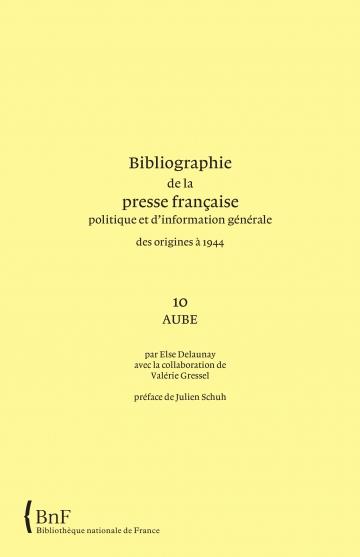 Bibliographie de la presse française : volume 10 Aube